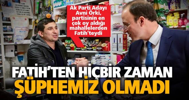 Örki, Fatih'te esnaf ve vatandaşla buluştu