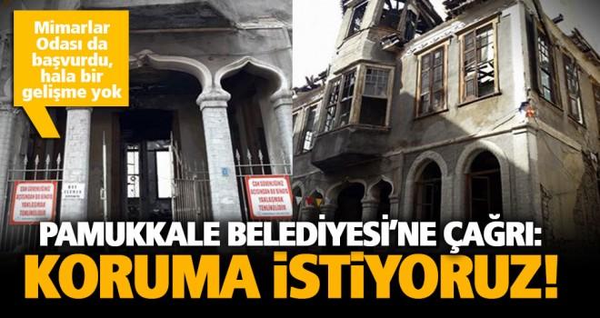 Pamukkale Belediyesi'nden tarihi binaya koruma isteniyor