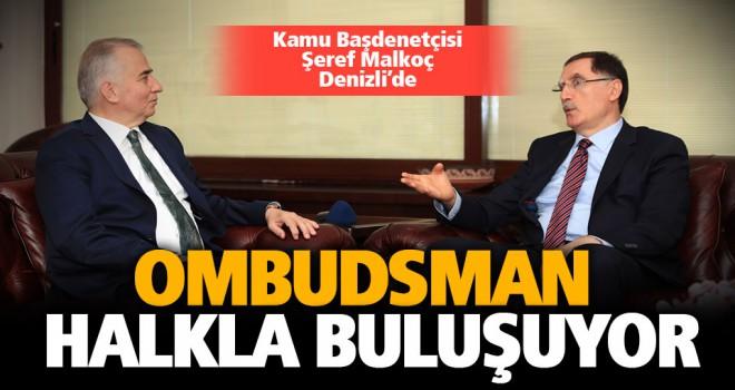Kamu Başdenetçisi Şeref Malkoç, Denizli'de ziyaretlerde bulundu