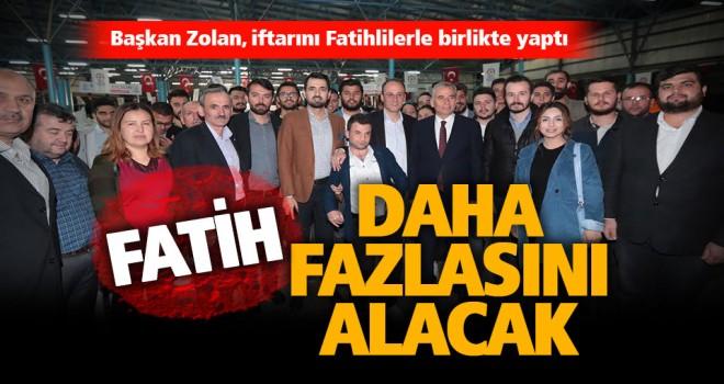 Başkan Zolan, iftarını Fatihlilerle birlikte yaptı