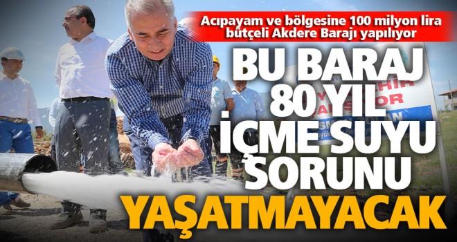 Acıpayam'a 100 milyon lira bütçeli dev baraj