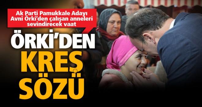 Örki'den mahallelere kreş yapma sözü
