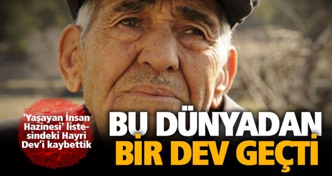 'Yaşayan İnsan Hazinesi' listesindeki Hayri Dev, öldü
