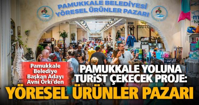 Yerli ve yabancı turistler için Yöresel Ürünler Satış Pazarı kurulacak
