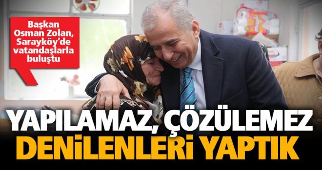 Başkan Osman Zolan, Sarayköy'de vatandaşlarla buluştu
