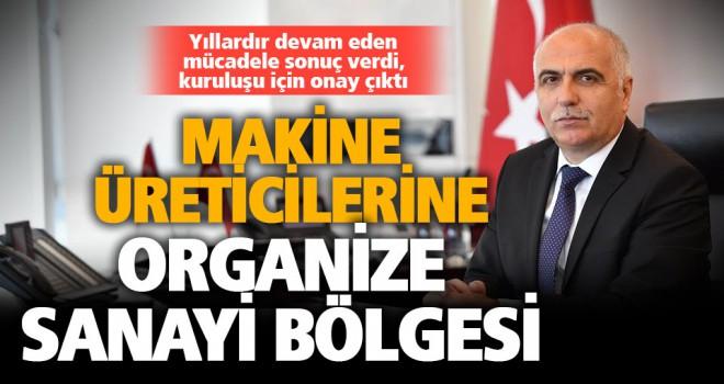 Denizli'de Makine İhtisas Organize Sanayi Bölgesi kurulacak