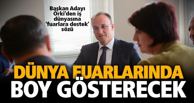 Başkan Adayı Örki'den iş dünyasına 'fuarlara destek' sözü