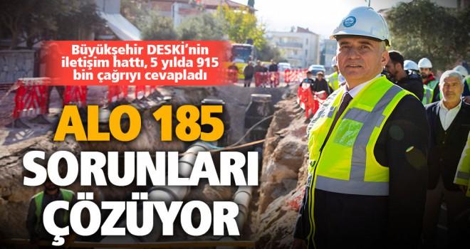 Büyükşehir DESKİ'de çözümün merkezi ALO 185