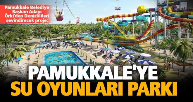 Pamukkale'ye dev su oyunları parkı