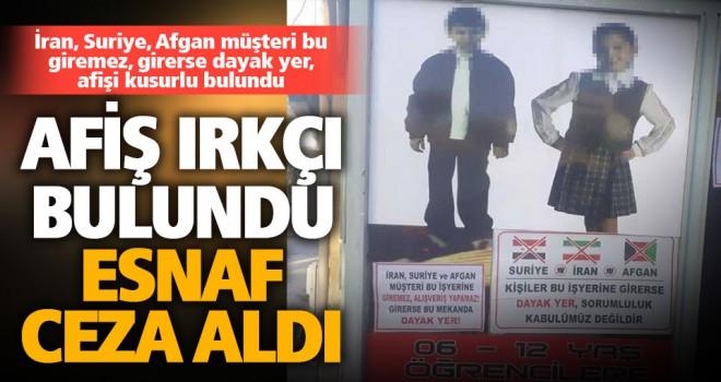 Afişi ırkçı bulunan esnafa ceza geldi