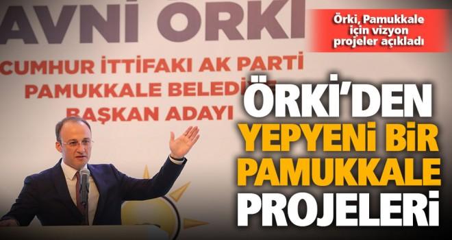 Örki, Pamukkale için vizyon projeler açıkladı