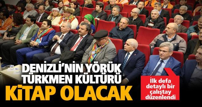 Denizli'nin Yörük – Türkmen kültürü için çalıştay
