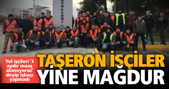 Taşeron firmaya bağlı yol işçilerinin maaş isyanı