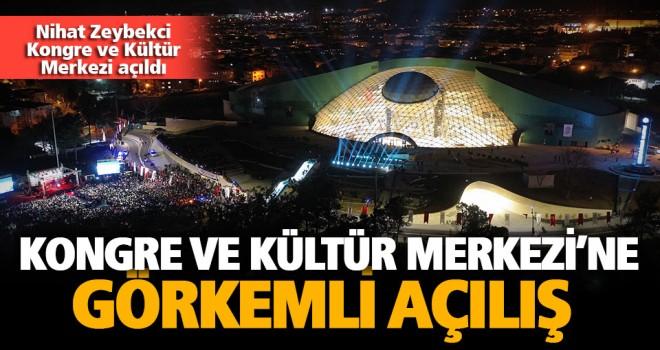 Nihat Zeybekci Kongre ve Kültür Merkezi açıldı