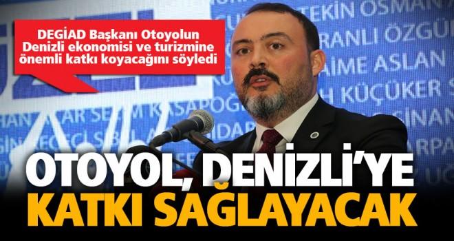 DEGİAD Başkanı Urhan: Otoyolun seçim vaadi olarak kalmasını istemiyoruz