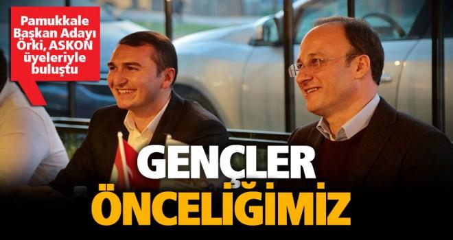 Örki: Gençler bizim her zaman önceliğimiz