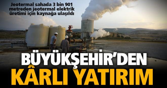 Büyükşehir jeotermalden elektrik üretiminden para kazanacak