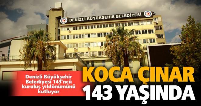Denizli Büyükşehir Belediyesi 143'ncü yaşını kutluyor