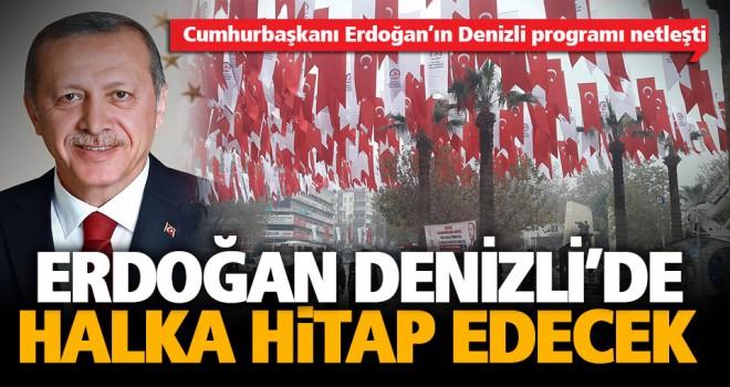 Cumhurbaşkanı Erdoğan, yarın Denizli'de