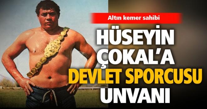 Hüseyin Çokal'a 'Devlet Sporcusu' unvanı
