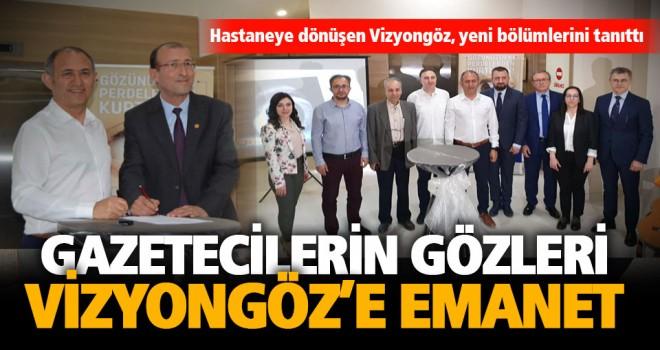 Gazetecilerin gözleri Vizyongöz'e emanet