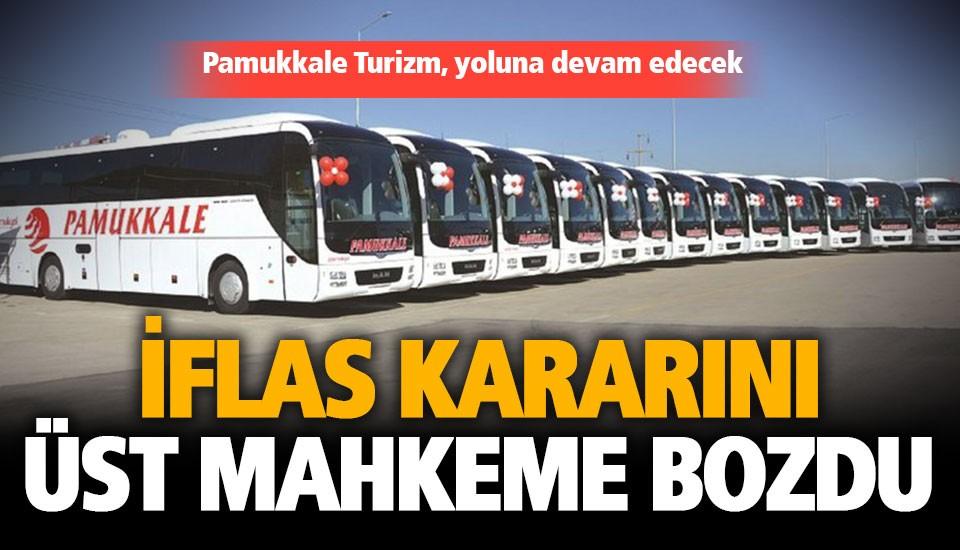 Pamukkale Turizm'in iflas kararını üst mahkeme bozdu