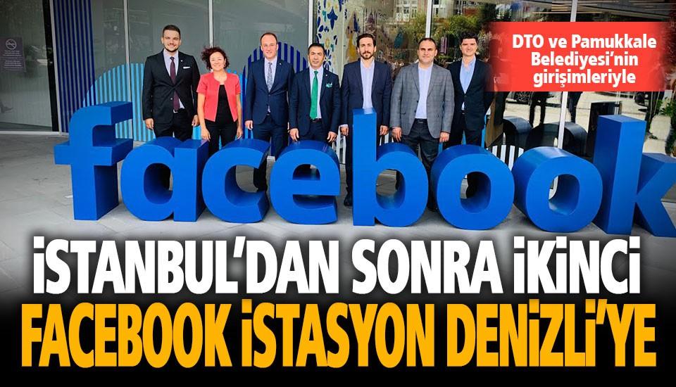 İstanbul'dan sonra ikinci Facebook İstasyon Denizli'ye açılıyor
