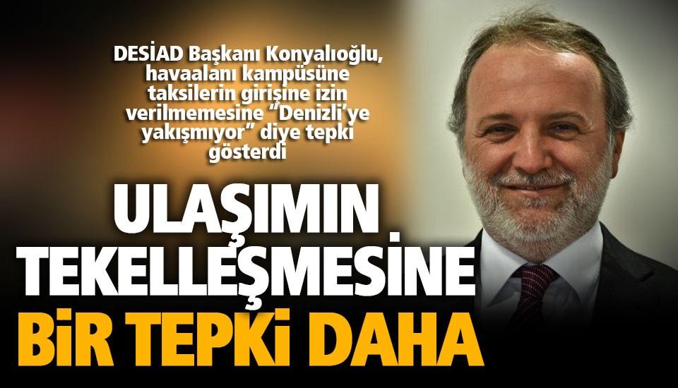 DESİAD Başkanı Konyalıoğlu: Havaalanında yaşanan mağduriyet sonlandırılsın