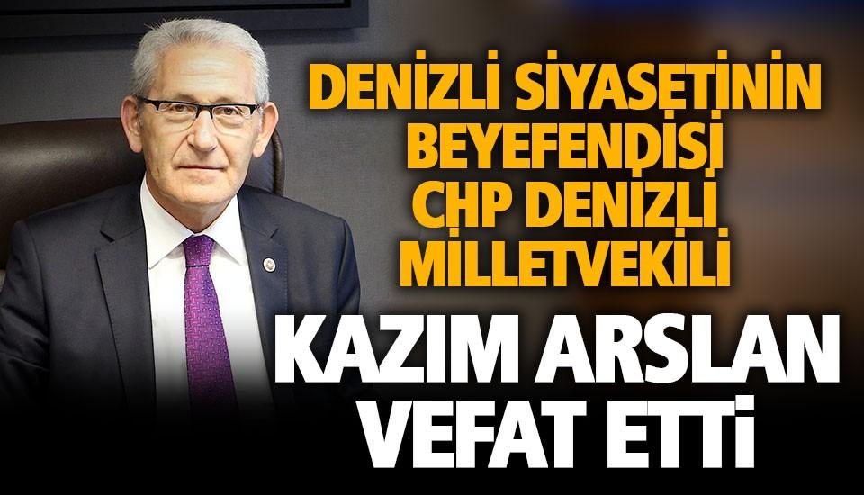 CHP Denizli Milletvekili Kazım Arslan vefa etti