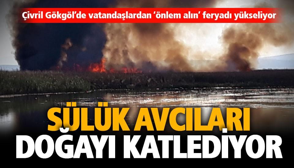 Çivril Gökgöl'den feryat: Doğayı katlediyorlar, önlem alın