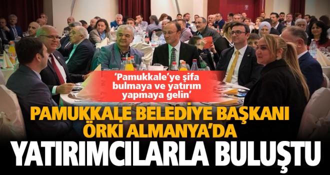 Pamukkale Belediye Başkanı Örki'den Almanya'da Denizli daveti