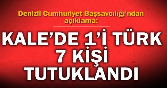 Kale'de biri Türk 6'sı Suriyeli 7 kişi tutuklandı