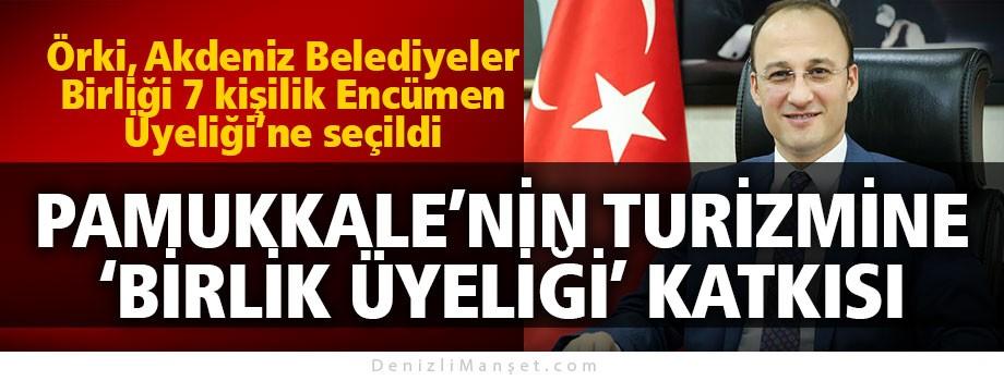 Pamukkale Belediye Başkanı Örki, Akdeniz Belediyeler Birliği Encümen Üyeliğine seçildi