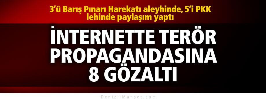 İnternetten terör örgütü propagandası yapan 8 kişiye gözaltı